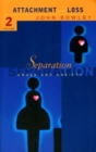 Separation : Anxiety and anger: Attachment and loss Volume 2 - Book
