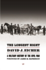The Longest Night : A Military History of the Civil War - Book