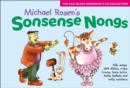 Sonsense Nongs (Book + CD) : Michael Rosen's Book of Silly Songs, Daft Ditties, Crazy Croons, Loony Lyrics, Batty Ballads ... - Book