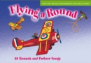 Flying a Round (Book + CD) : 88 Rounds and Partner Songs - Book