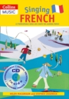 Singing French (Book + CD) : 22 Photocopiable Songs and Chants for Learning French - Book