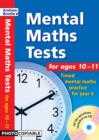 Mental Maths Tests for Ages 10-11 : Timed Mental Maths Tests for Year 6 - Book