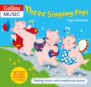 Three Singing Pigs : Making Music with Traditional Stories - Book