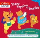 Three Tapping Teddies : Musical Stories and Chants for the Very Young - Book