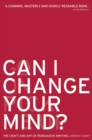 Can I Change Your Mind? : The Craft and Art of Persuasive Writing - Book