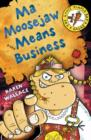 Ma Moosejaw Means Business - Book