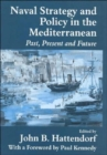 Naval Policy and Strategy in the Mediterranean : Past, Present and Future - Book