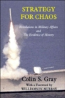 Strategy for Chaos : Revolutions in Military Affairs and the Evidence of History - Book