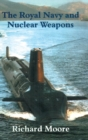 The Royal Navy and Nuclear Weapons - Book