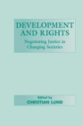 Development and Rights : Negotiating Justice in Changing Societies - Book