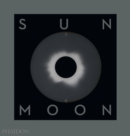 Sun and Moon : A Story of Astronomy, Photography and Cartography - Book