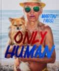 Only Human : Photographs by Martin Parr - Book