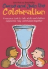 Come and Join the Celebration : A Resource Book to Help Adults and Children Experience Holy Communion Together - Book