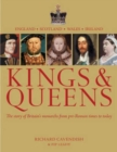 Kings and Queens : The Story of Britain's Monarchs from Pre-Roman Times to Today - Book