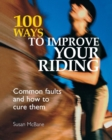100 Ways to Improve Your Riding : Common Faults and How to Cure Them - Book