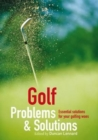 Golf Problems and Solutions : Find the Answers to All Your Golfing Woes - Book
