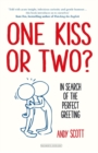One Kiss or Two? : In Search of The Perfect Greeting - Book