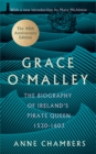 Grace O'Malley : The Biography of Ireland's Pirate Queen 1530-1603 with a Forward by Mary McAleese - eBook