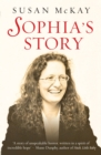Sophia's Story : A story of the unspeakable horror of child abuse - eBook