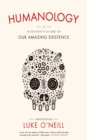 Humanology : A Scientist's Guide to Our Amazing Existence - eBook