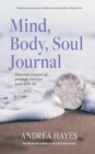 Mind, Body, Soul Journal : Discover a sense of purpose and live your best life - eBook