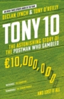 Tony 10 : The astonishing story of the postman who gambled EURO10,000,000 ... and lost it all - Book