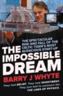 The Impossible Dream : The spectacular rise and fall of Steorn, the Celtic Tiger's most audacious start-up - Book