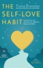 The Self-Love Habit : Transform fear and self-doubt into serenity, peace and power - eBook