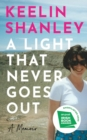 A Light That Never Goes Out : A Memoir - Book