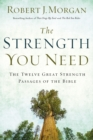 The Strength You Need : The Twelve Great Strength Passages of the Bible - Book