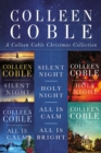 A Colleen Coble Christmas Collection : Silent Night, Holy Night, All Is Calm, All Is Bright - eBook