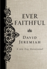 Ever Faithful : A 365-Day Devotional - Book