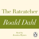 The Ratcatcher (A Roald Dahl Short Story) - eAudiobook