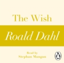 The Wish (A Roald Dahl Short Story) - eAudiobook
