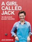 A Girl Called Jack : 100 delicious budget recipes - Book