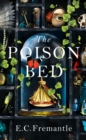 The Poison Bed : 'A Jacobean GONE GIRL. Dark and deeply satisfying, a tale of monstrous intrigue and murder' M. J. Carter - Book