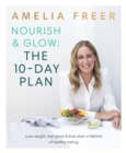 Nourish & Glow: The 10-Day Plan : Kickstart a lifetime of healthy eating - Book