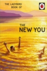 The Ladybird Book of The New You (Ladybird for Grown-Ups) - Book