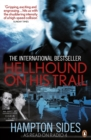 Hellhound on his Trail : The Stalking of Martin Luther King, Jr. and the International Hunt for His Assassin - Book