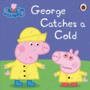 Peppa Pig: George Catches a Cold - eBook