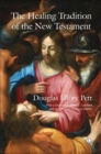 The Healing Tradition of the New Testament - eBook