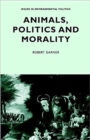 Animals, Politics and Morality - Book