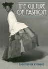 The Culture of Fashion : A New History of Fashionable Dress - Book