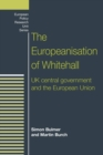 The Europeanisation of Whitehall : Uk Central Government and the European Union - Book