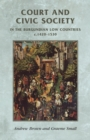 Court and Civic Society in the Burgundian Low Countries C.1420-1520 - Book