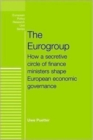 The Eurogroup : How a Secretive Circle of Finance Ministers Shape European Economic Governance - Book