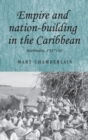 Empire and Nation-Building in the Caribbean : Barbados, 1937-66 - Book