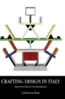 Crafting Design in Italy : From Post-War to Postmodernism - Book