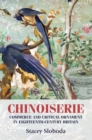 Chinoiserie : Commerce and Critical Ornament in Eighteenth-century Britain - Book