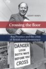 Crossing the Floor : Reg Prentice and the Crisis of British Social Democracy - Book